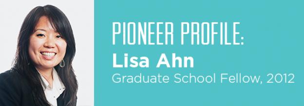 Lisa Ahn (Graduate School Fellow, 2012)