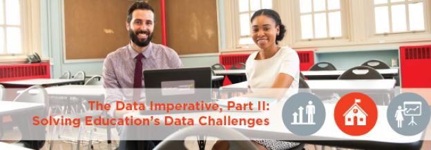 The Data Imperative, Part II: Solving Education's Data Challenges